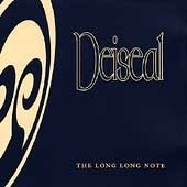 Deiseal, The Long Long Note