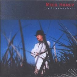 Mick Hanly, All I Remember