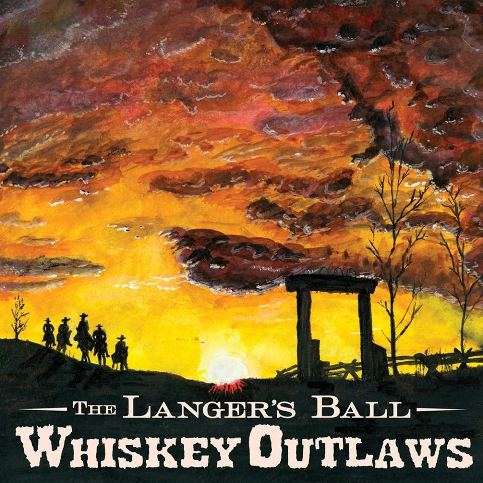 Langers Ball, Whiskey Outlaws