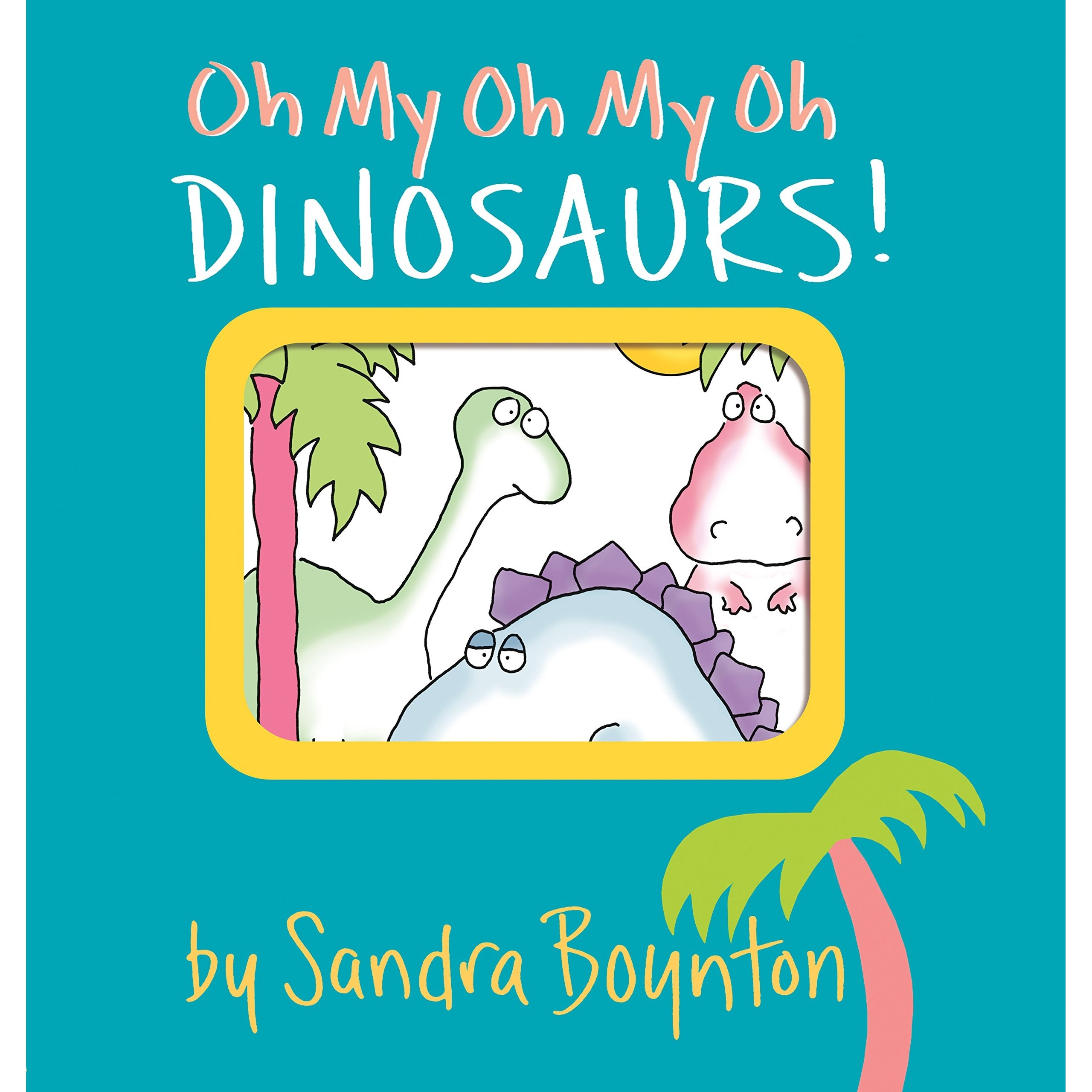 Workman Publishing Oh My Dinosaurs!